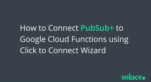How to Connect PubSub+ to Google Cloud Functions