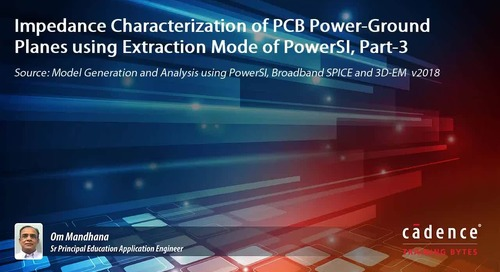 Impedance Characterization of PCB Power-Ground Planes using Extraction Mode of PowerSI, Part-3