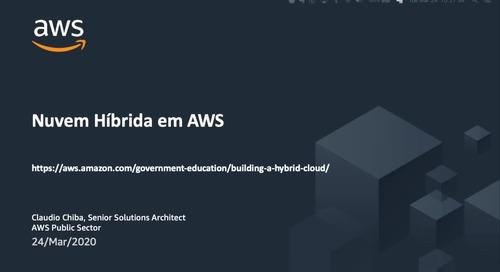 AWS Webinar: Como construir e otimizar sua nuvem híbrida com AWS