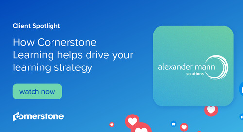 How Cornerstone Learning helps drive your learning strategy I Client Spotlight