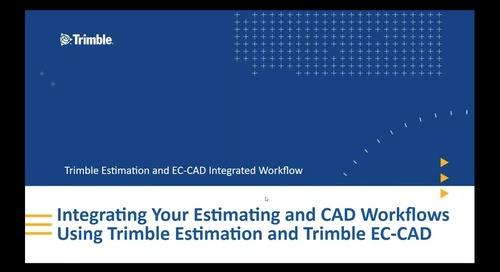 [Webinar Recording] Integrating Estimating and CAD Workflows Using Trimble Estimation and EC-CAD