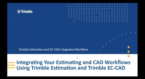 [Webinar Recording] Integrating Estimating and CAD Workflows Using Trimble Estimation and EC-CAD