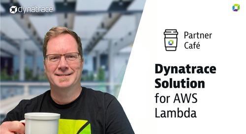 Dynatrace Partner Café - AWS Lambda