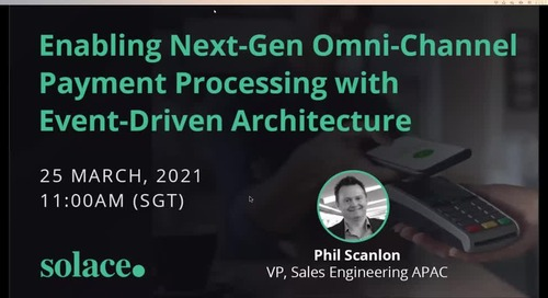 Webinar: Enabling Next-Gen Omni-Channel Payment Processing with Event-Driven Architecture