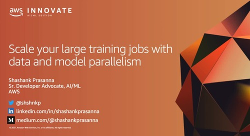 Scale your Large Distributed Training Jobs with Data and Model Parallelism Optimized for Amazon SageMaker [Level 300]