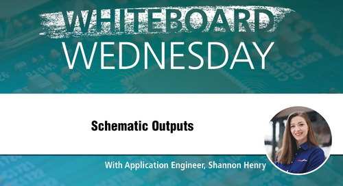 Whiteboard Wednesday: Schematic Outputs