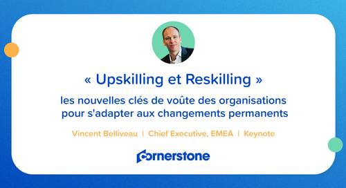 Upskilling et Reskilling : les nouvelles clés de voûte pour s'adapter aux changements permanents