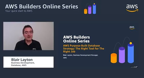 AWS Purpose-Built Database Strategy - The Right Tool for The Right Job