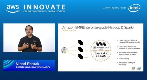 Building next-generation data lakes and analytics on AWS - AWS Innovate