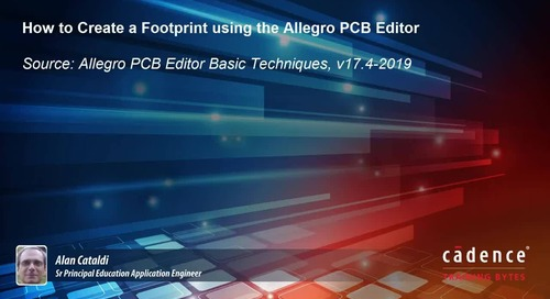 How to Create a Footprint using the Allegro PCB Editor