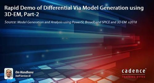 Rapid Demo of Differential Via Model Generation using 3D-EM, Part-2