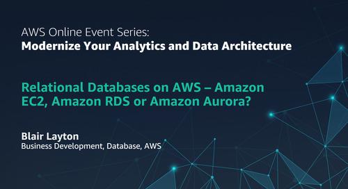 Relational databases on AWS - Amazon EC2, Amazon RDS, or Amazon Aurora