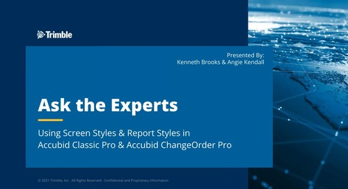 Ask the Expert - Using Screen Styles & Report Styles in Accubid Classic Pro and Accubid ChangeOrder