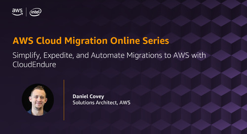 Migration Online Series: Simplify, Expedite, and Automate Migrations to AWS with CloudEndure