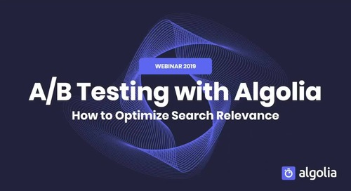 Master class: A/B testing with Algolia: how to optimize search relevance