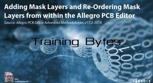 Adding Mask Layers and Re-Ordering Mask Layers from within the Allegro PCB Editor