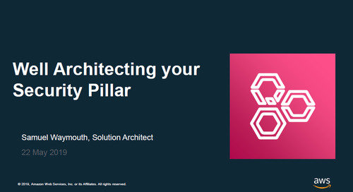 Well Architecting Your Security Pillar - Recording