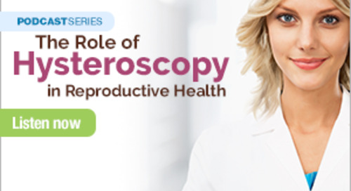 Podcast: Aaron Styer, M.D. on The Role of Hysteroscopy in Managing Miscarriage [Learn More]