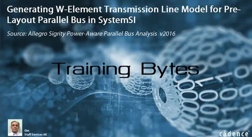 Generating W-Element Transmission Line Model for Pre-Layout Parallel Bus in SystemSI