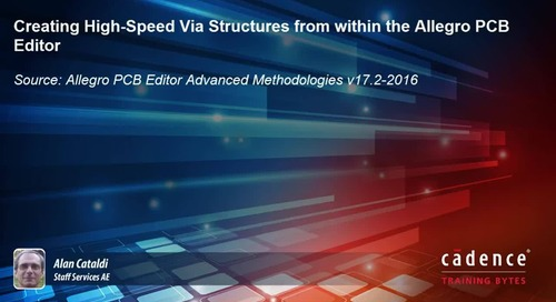 Creating High-Speed Via Structures from with the Allegro PCB Editor