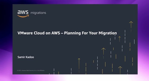 How to plan for your migration with VMware Cloud on AWS [Level 300]