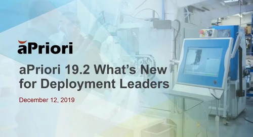 What's New in aPriori 2019 R2 for Deployment Leads