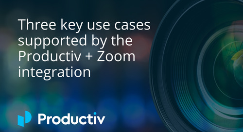 Three key use cases supported by the Productiv + Zoom integration