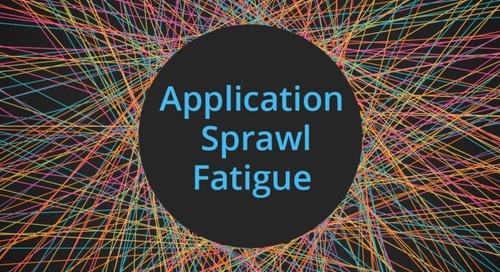 Do You Suffer from Application Sprawl Fatigue?