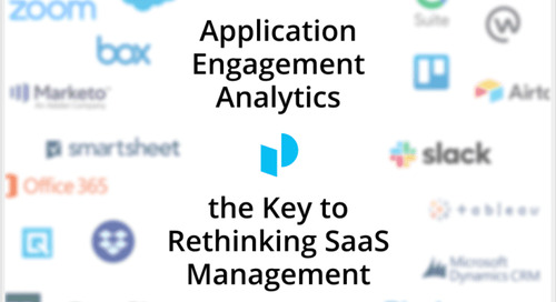 Application Engagement Analytics — The Key to Rethinking SaaS Management