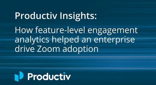 Productiv Insights: How feature-level engagement analytics helped an enterprise drive Zoom adoption