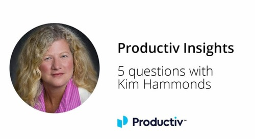 Productiv Insights: Five Questions With Kim Hammonds