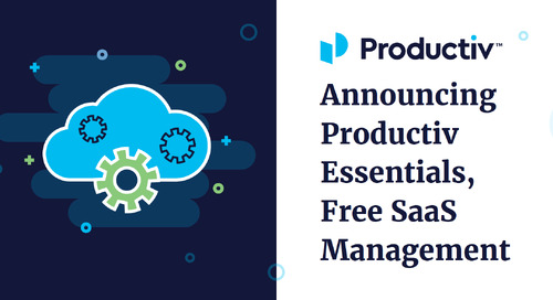 Announcing Productiv Essentials, our Free SaaS Management Offering