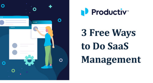 3 Free Ways to do SaaS Management