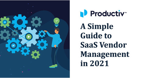 A Simple Guide to SaaS Vendor Management in 2021