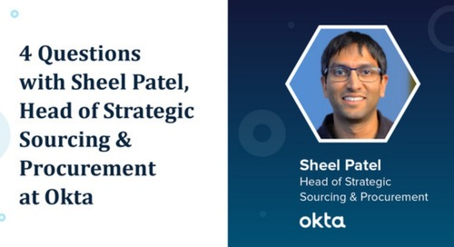 4 Questions with Sheel Patel, Head of Strategic Sourcing & Procurement at Okta