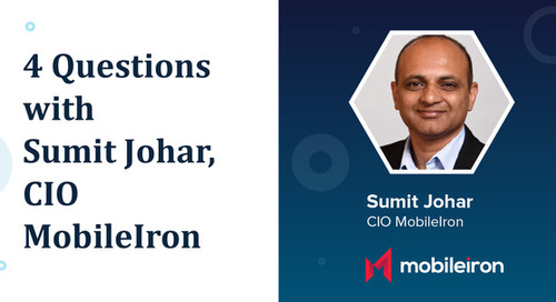 4 Questions with Sumit Johar, CIO MobileIron