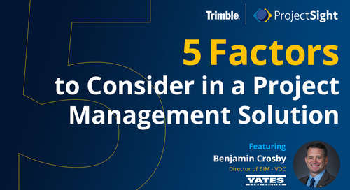 Q&A with Yates Construction: 5 Factors to Consider in a Construction Project Management Solution