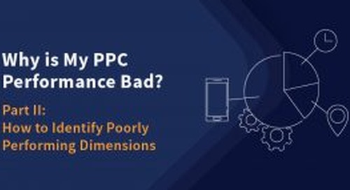 Why is My PPC Performance Bad? Part II: How to Identify Poorly Performing Dimensions