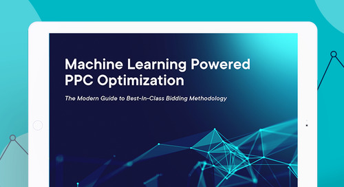 The Six Steps to Machine Learning PPC Bidding Optimization [eBook]