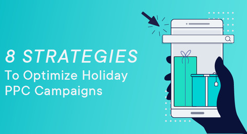 8 Strategies to Optimize Holiday PPC campaigns