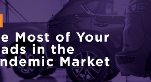 How to Make the Most of Your Auto Leads in the Post-Pandemic Market