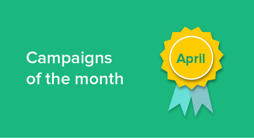 Our campaigns of the month: April 2018