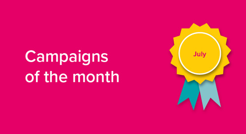 Our campaigns of the month: July 2018