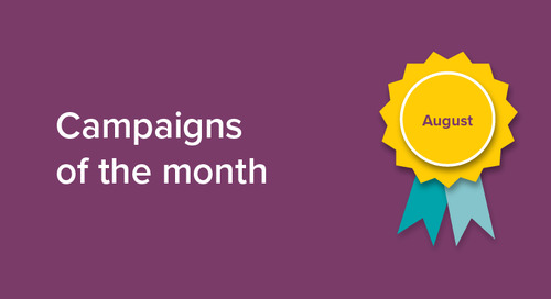 Our campaigns of the month: August 2018