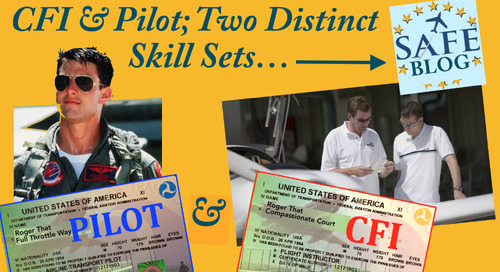 Pilot & CFI: Different and Distinct Skill Sets!