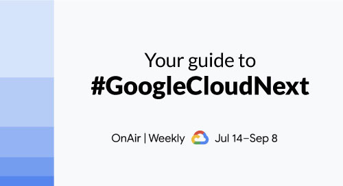 What's OnAir: Your Guide to Google Cloud Next