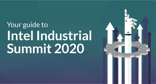 Your Guide to Intel Industrial Summit 2020