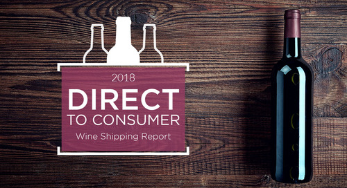 2018 Direct-to-Consumer Wine Shipping Report Indicates DtC Sales on Track to Reach $3 Billion This Year