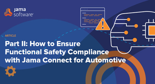 Part II: How to Ensure Functional Safety Compliance with Jama Connect for Automotive