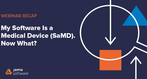 [Webinar Recap] My Software Is a Medical Device (SaMD) –Now What?